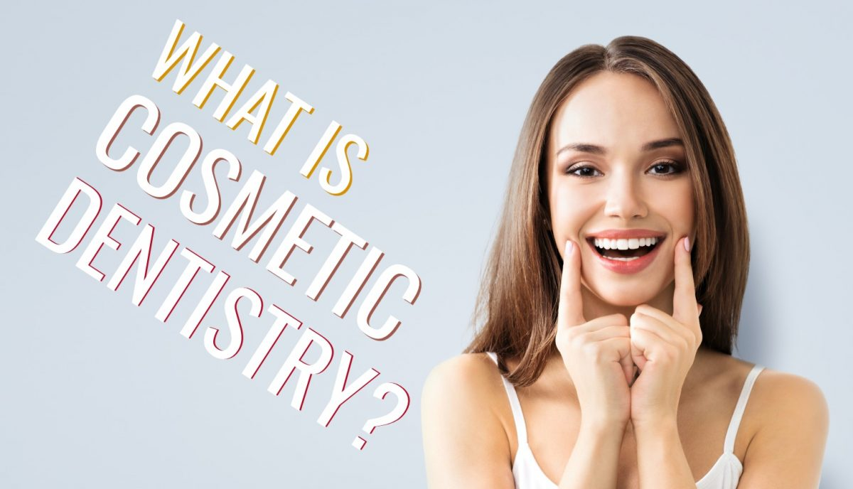 What Is Cosmetic Dentistry? How You Can Build a Smile You Love